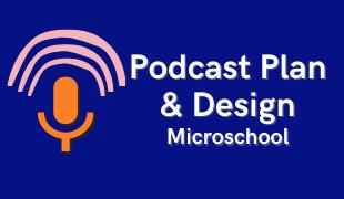 Podcast plan   design microschool banner